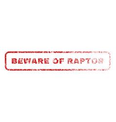 Beware of raptor rubber stamp vector