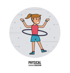 Physical education - girl practice hula hoops vector