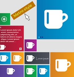 Cup coffee or tea icon sign metro style buttons vector
