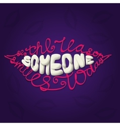 Be the reason someone smiles today lettering vector