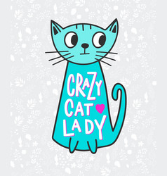 crazy cat lady shirt quote lettering vector image vector image