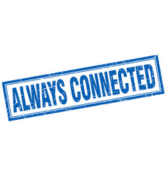 Always connected square stamp vector