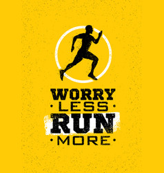 Worry less run more creative sport running vector