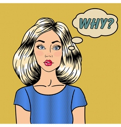Surprised woman comic style bubble why pop art vector