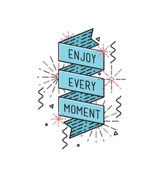 Enjoy every moment inspirational vector