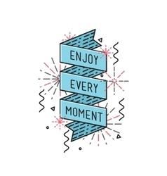 Enjoy every moment inspirational vector