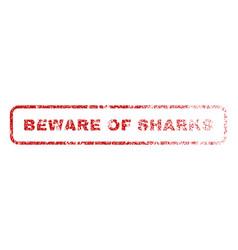Beware of sharks rubber stamp vector