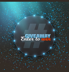 Giveaway competition button with confetti vector