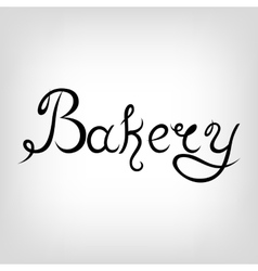 Hand-drawn Lettering Bakery vector image vector image
