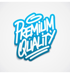 Premium quality calligraphy label lettering vector image vector image
