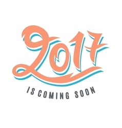 2017 is coming soon vector image