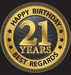 21 years happy birthday best regards gold label vector image vector image