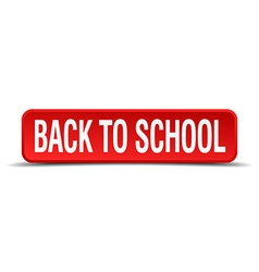 Back to school red three-dimensional square button vector
