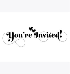 youre invited handmade calligraphy with twirl vector image vector image