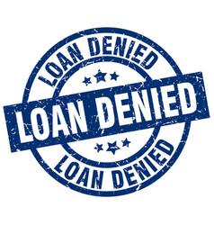 Loan denied blue round grunge stamp vector