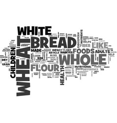 white bread or whole wheat bread text word cloud vector image vector image