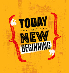 Today is a new beginning trendy creative vector