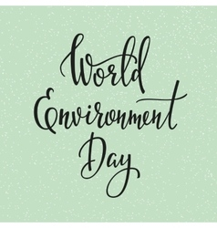 World environment day 5 june quote typography vector