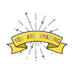 You are amasing inspirational vector