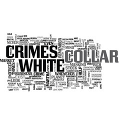 White collar crimes text word cloud concept vector