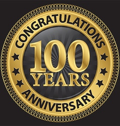 100 years anniversary congratulations gold label vector