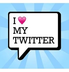 I love twitter bubble vector