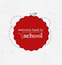 Welcome Back to School Badge vector image