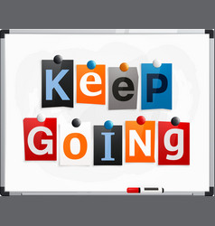 Keep going made from newspaper letters vector