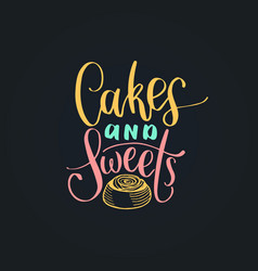 Cakes and sweets lettering label vector