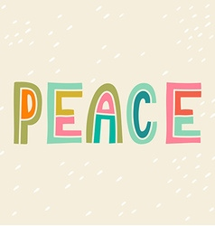 Peace hand drawn vintage print with hand lettering vector