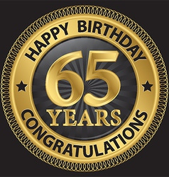 65 years happy birthday congratulations gold label vector image vector image