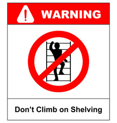 Do not climb on shelving sign prohibition sign in vector