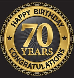 70 years happy birthday congratulations gold label vector