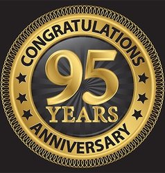 95 years anniversary congratulations gold label vector