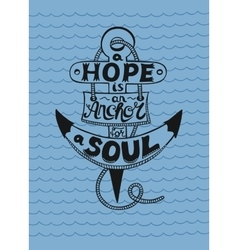 Hand lettering in anchor a hope is anchor for the vector