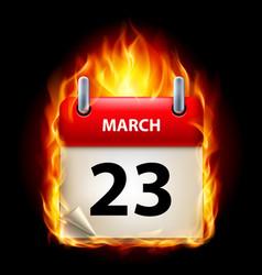 Twenty-third march in calendar burning icon on vector