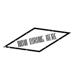 Now hiring here rubber stamp vector