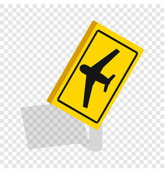 Sign for beware airplane isometric icon vector