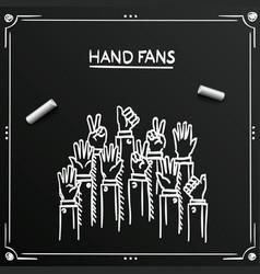 chalkboard sketch fans hands up vector image vector image
