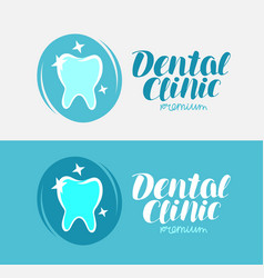 dental clinic tooth logo or label dentistry vector image
