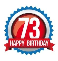 Seventy three years happy birthday badge ribbon vector