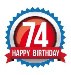 Seventy four years happy birthday badge ribbon vector