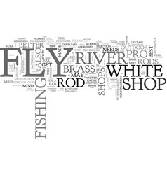 White river fly shop fly rods text word cloud vector