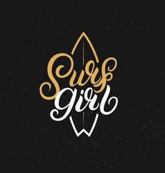 surf girl hand written lettering vector image