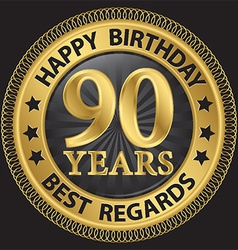 90 years happy birthday best regards gold label vector image vector image