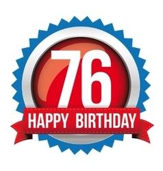 Seventy six years happy birthday badge ribbon vector
