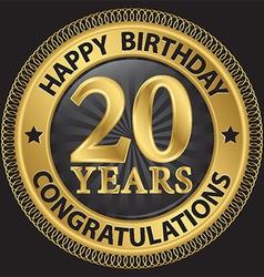 20 years happy birthday congratulations gold label vector image