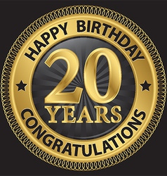 20 years happy birthday congratulations gold label vector