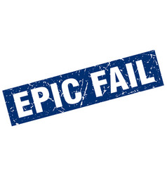 Square grunge blue epic fail stamp vector