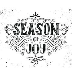 Season of joy christmas retro poster with hand vector
